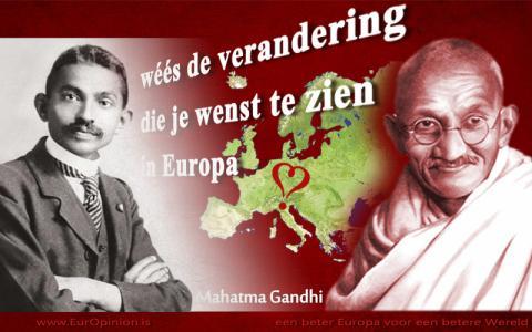 Ghandi: WEES die verandering voor Europa!
